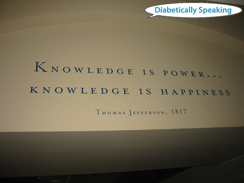 Knowledge is power... knowledge is happiness. -- Thomas Jefferson, 1817